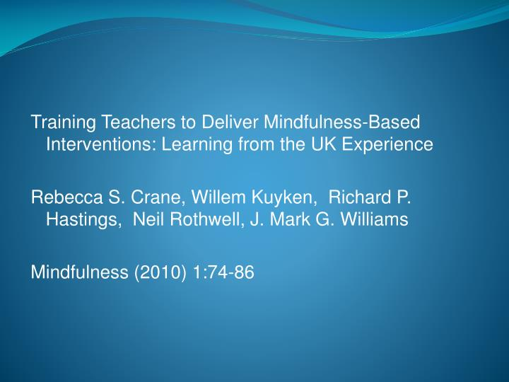 Training Teachers to Deliver Mindfulness-Based Interventions: Learning from the UK Experience