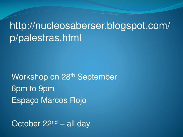 http://nucleosaberser.blogspot.com/p/palestras.html