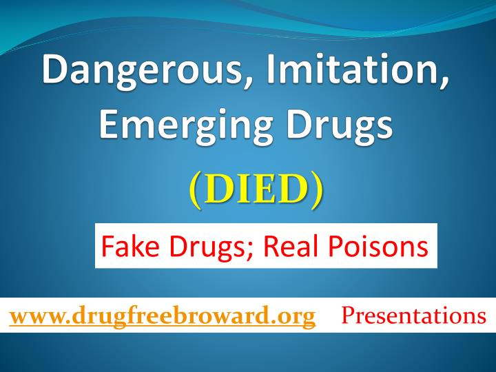 Dangerous, Imitation, Emerging Drugs