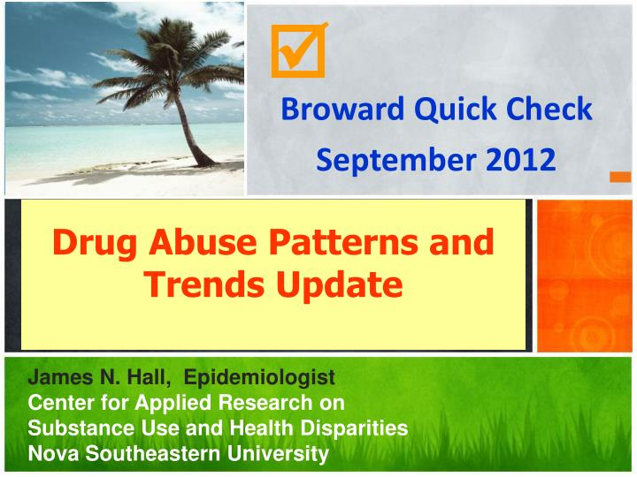Drug abuse patterns and trends update