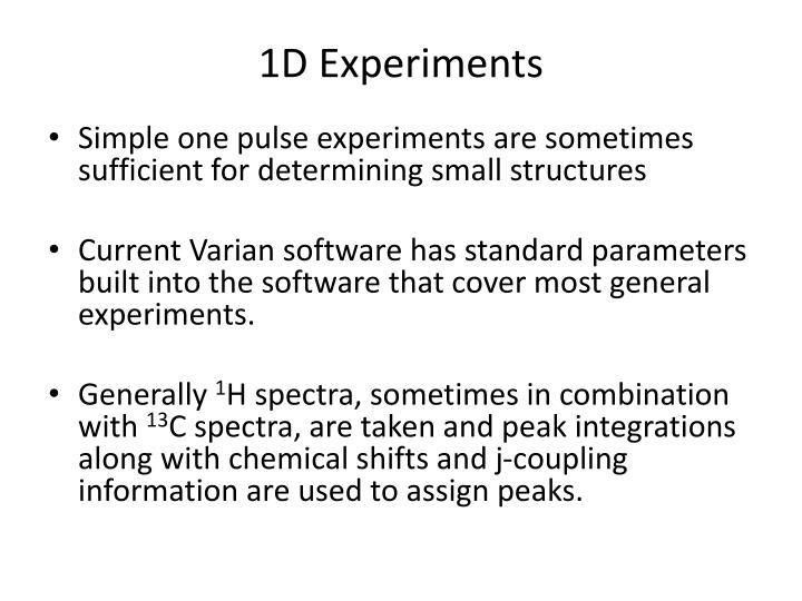 1D Experiments