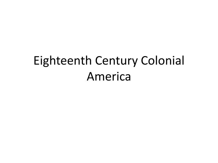Eighteenth century colonial america