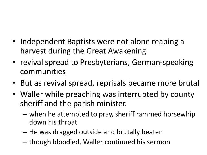 Independent Baptists were not alone reaping a harvest during the Great Awakening