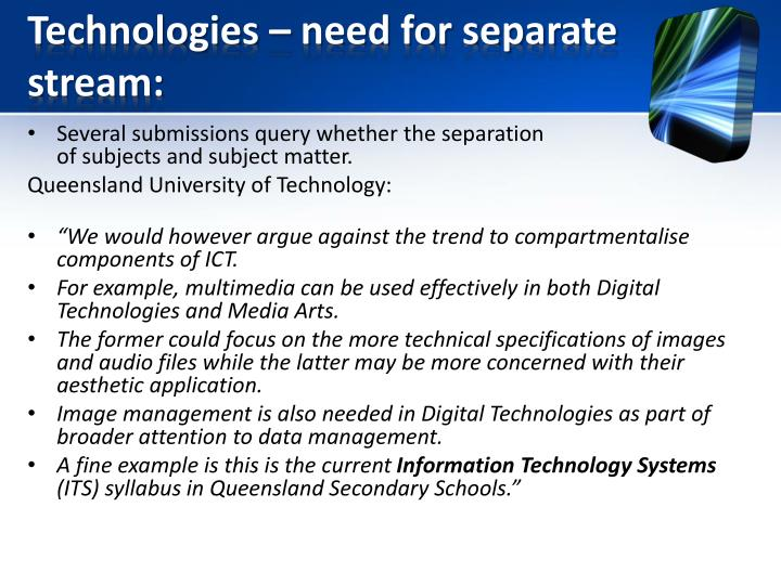 Technologies – need for separate stream: