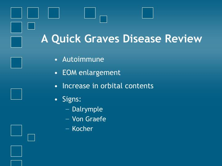 A Quick Graves Disease Review