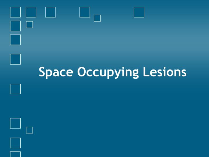 Space Occupying Lesions