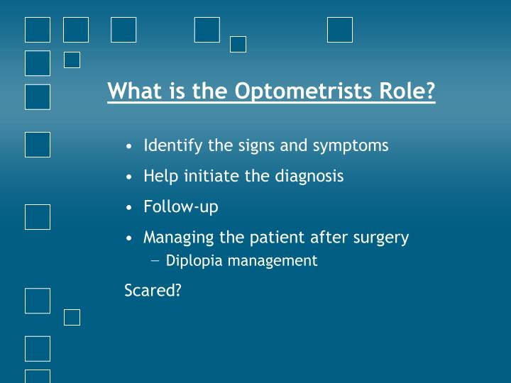 What is the Optometrists Role?