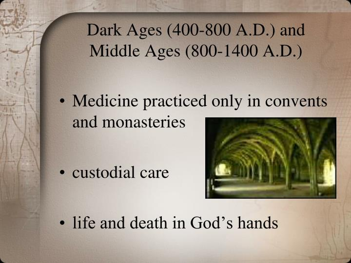 Dark Ages (400-800 A.D.) and
