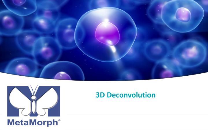 3D Deconvolution