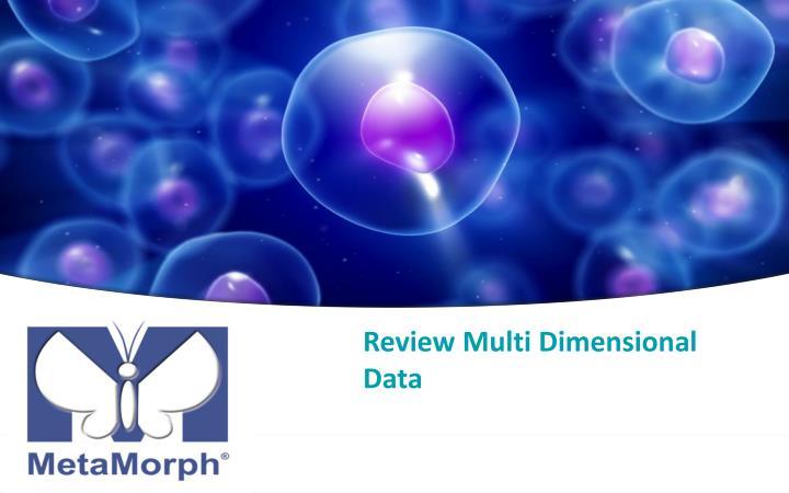 Review Multi Dimensional Data