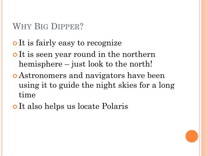 Why Big Dipper?