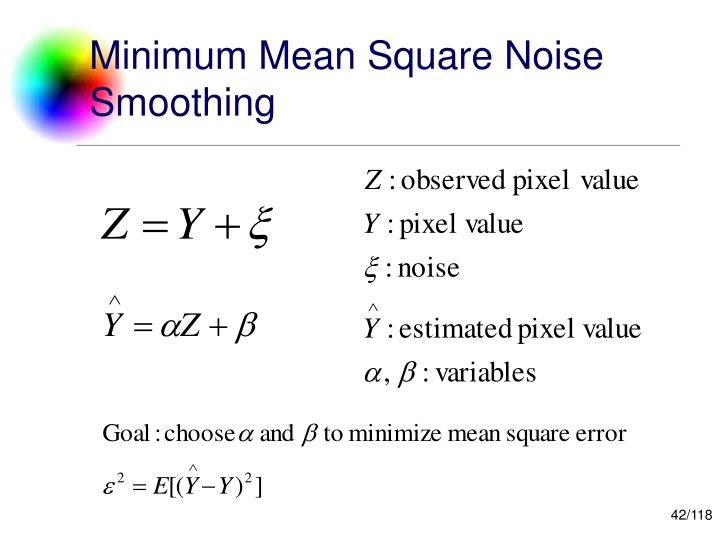Minimum Mean Square Noise Smoothing