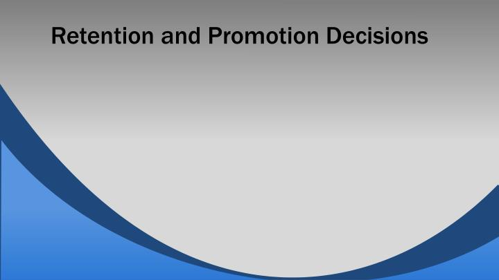 Retention and Promotion Decisions