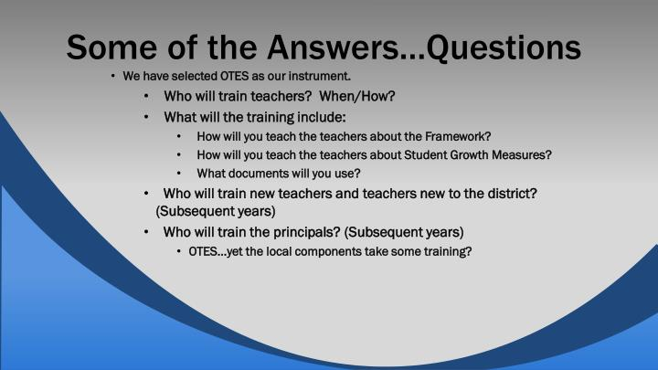 Some of the Answers…Questions