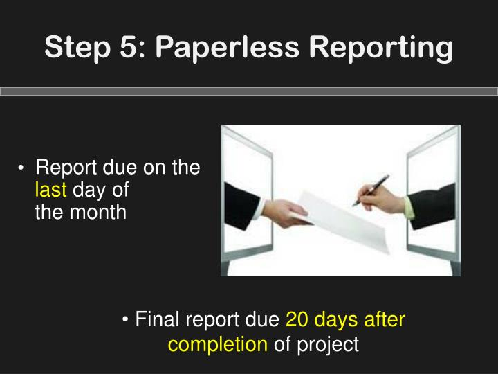 Step 5: Paperless Reporting