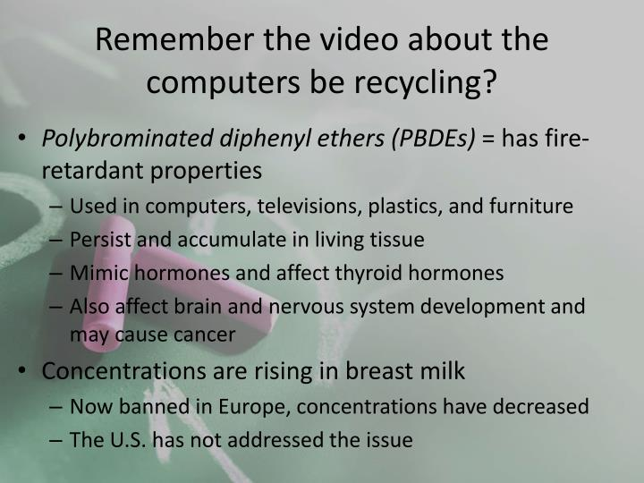 Remember the video about the computers be recycling?