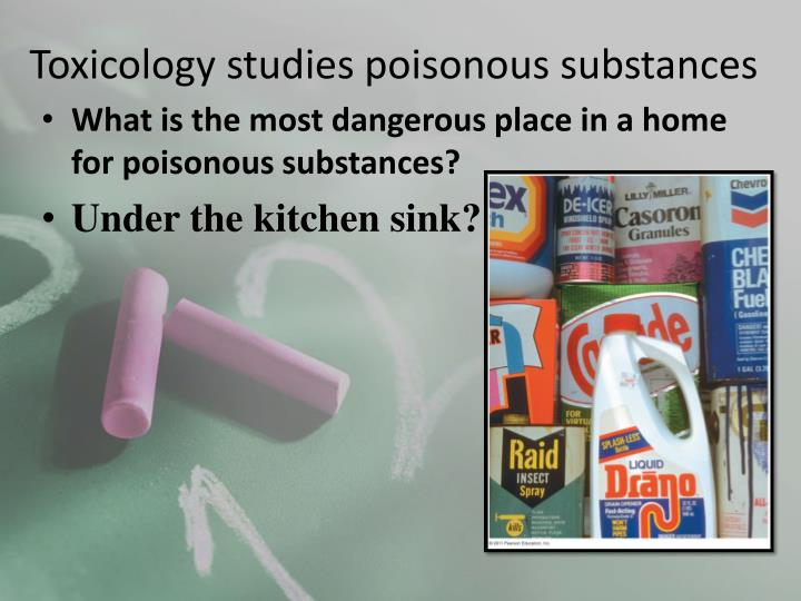 Toxicology studies poisonous substances