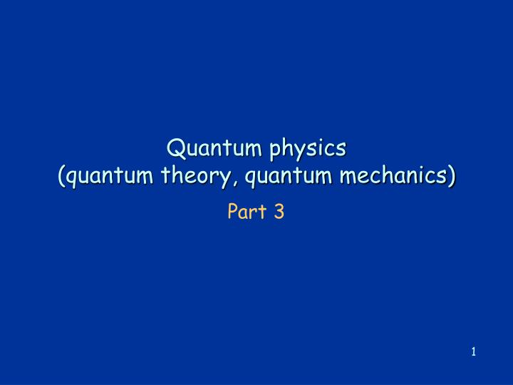 Quantum physics quantum theory quantum mechanics