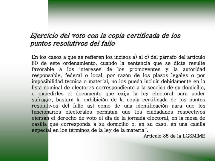 Ejercicio del voto con la copia certificada de los puntos resolutivos del fallo