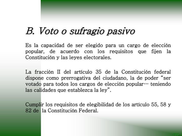 B. Voto o sufragio pasivo