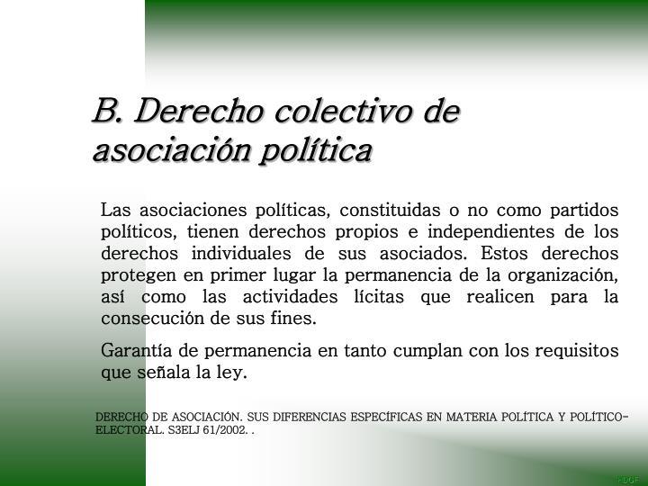 B. Derecho colectivo de asociación política