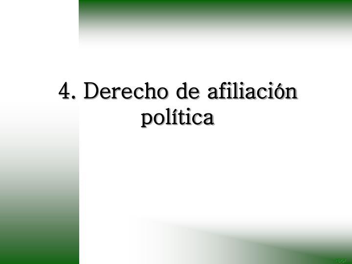 4. Derecho de afiliación política