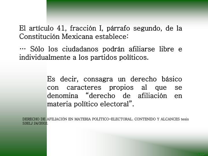 El artículo 41, fracción I, párrafo segundo, de la Constitución Mexicana establece: