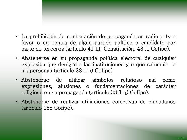 La prohibición de contratación de propaganda en radio o tv a favor o en contra de algún partido político o candidato por parte de terceros (artículo