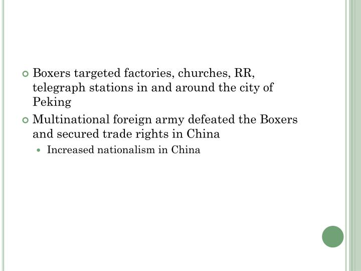Boxers targeted factories, churches, RR, telegraph stations in and around the city of Peking