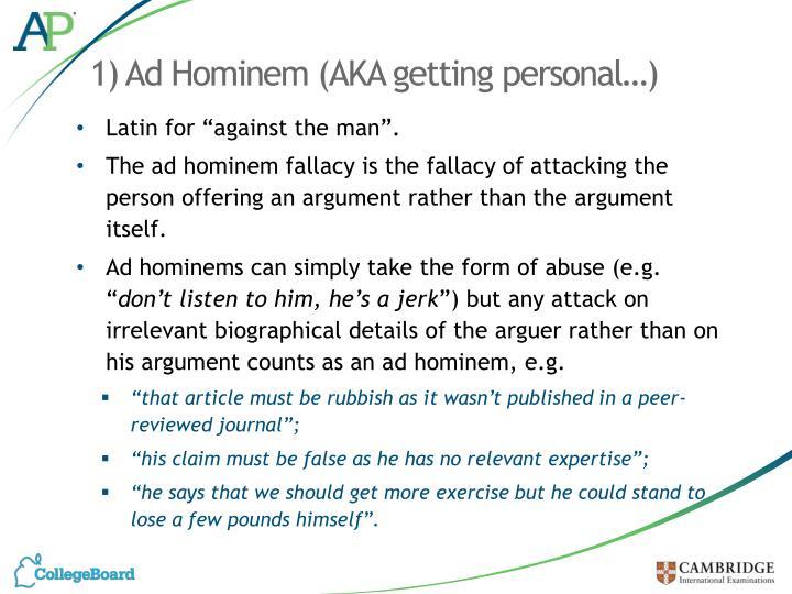 1) Ad Hominem (AKA getting personal…)