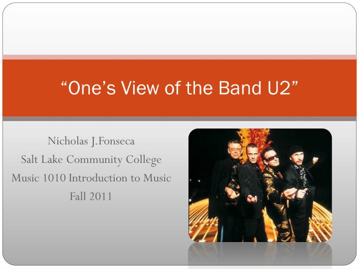 One s view of the band u2