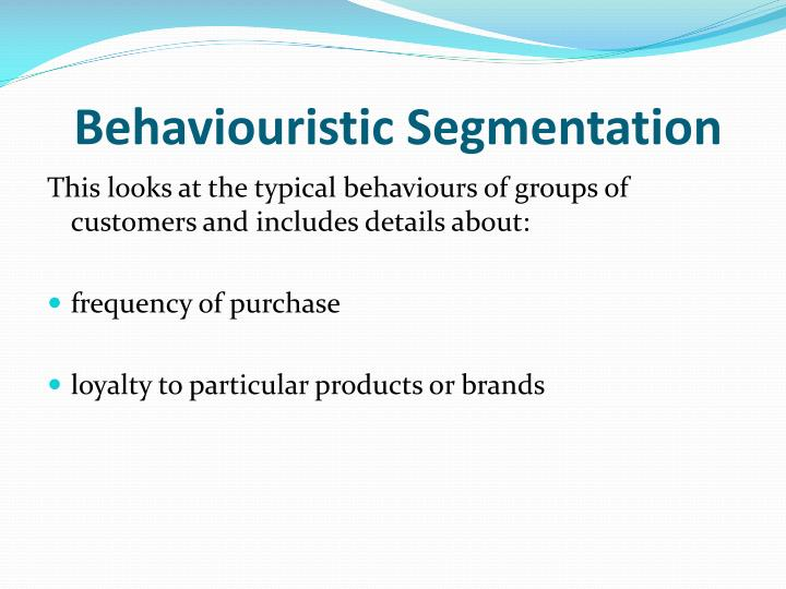 Behaviouristic Segmentation