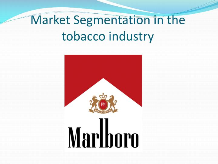Market Segmentation in the tobacco industry