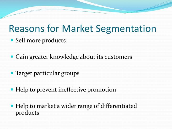 Reasons for Market Segmentation
