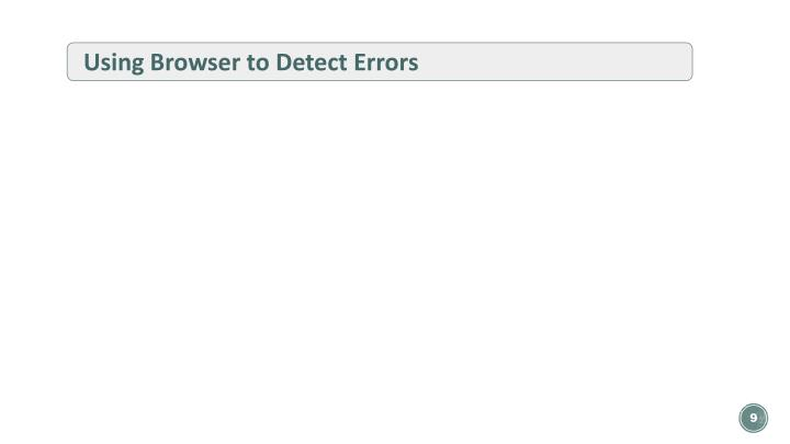 Using Browser to Detect Errors