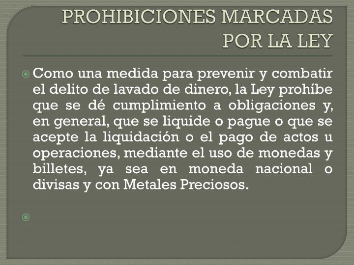 PROHIBICIONES MARCADAS POR LA LEY