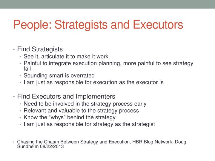 People: Strategists and Executors