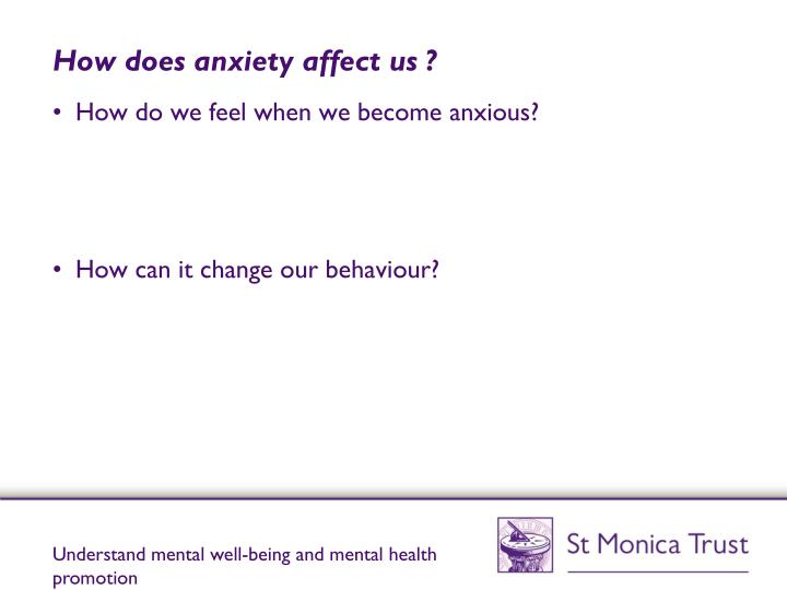 How does anxiety affect us ?
