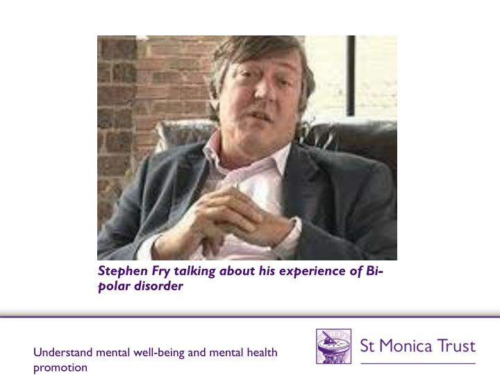 Stephen Fry talking about his experience of Bi-polar disorder