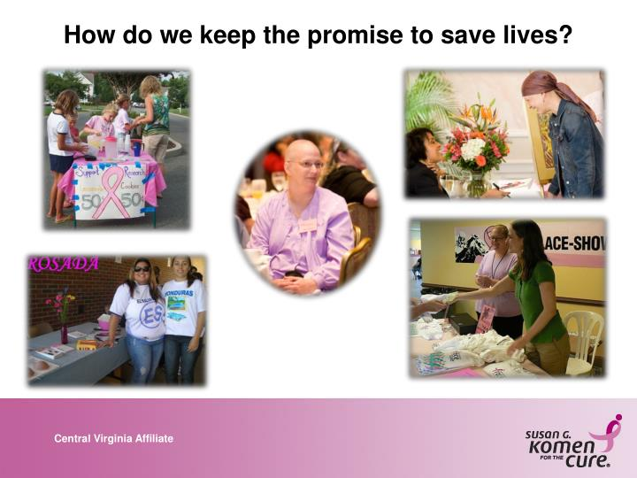 How do we keep the promise to save lives?