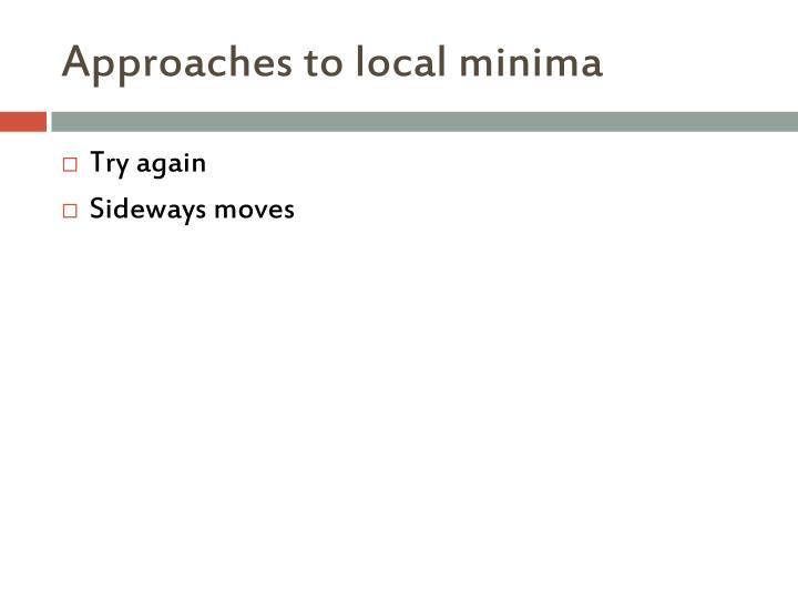 Approaches to local minima