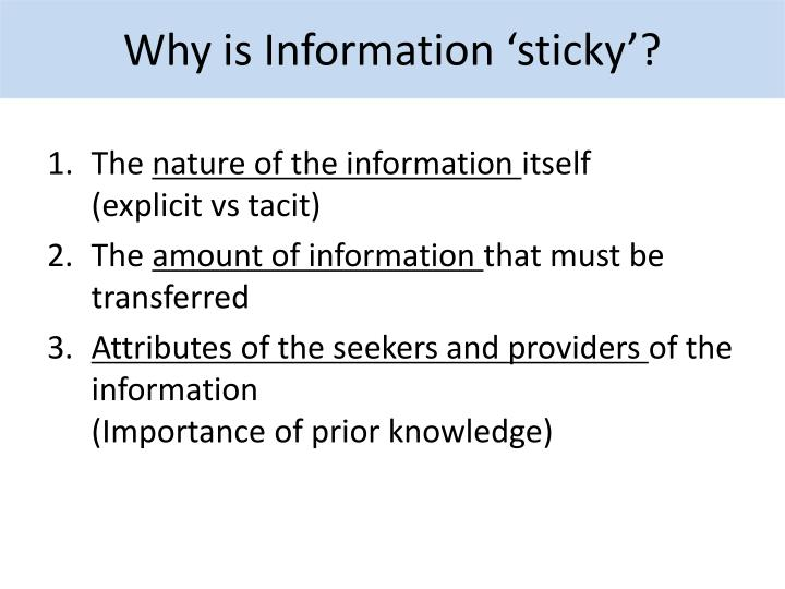 Why is Information 'sticky'?