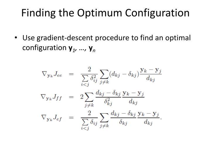 Finding the Optimum Configuration