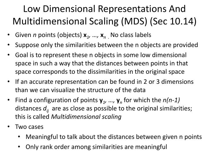 Low dimensional representations and multidimensional scaling mds sec 10 14