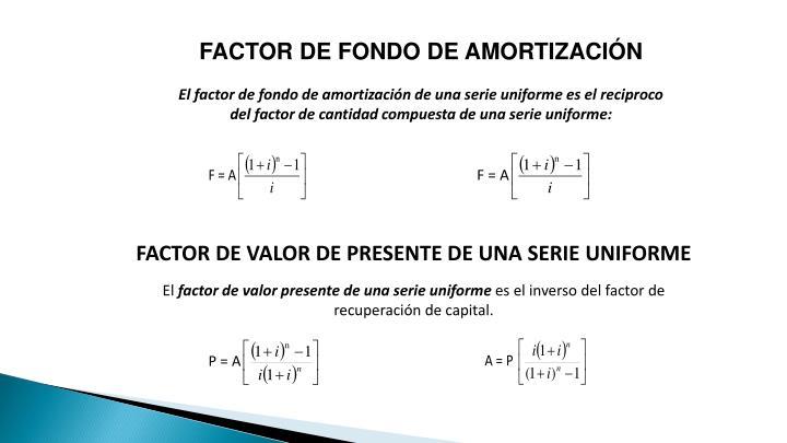FACTOR DE FONDO DE AMORTIZACIÓN