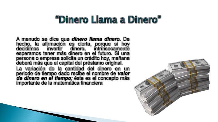 """""""Dinero Llama a Dinero"""""""