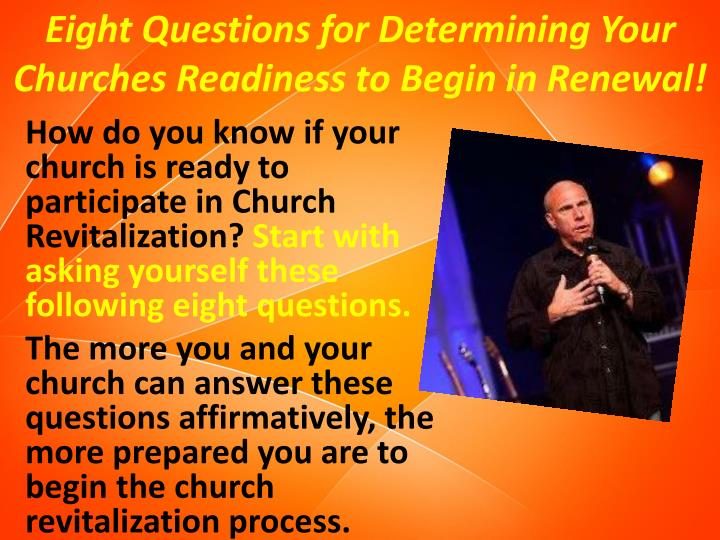 Eight Questions for Determining Your Churches Readiness to Begin in Renewal!