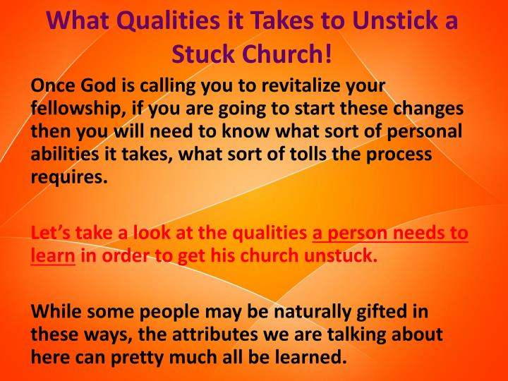 What Qualities it Takes to Unstick a Stuck Church!