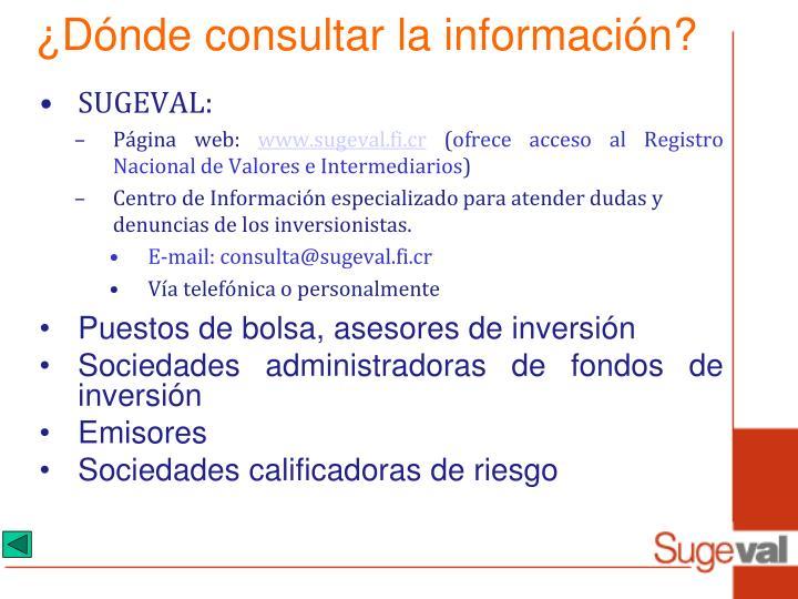 ¿Dónde consultar la información?