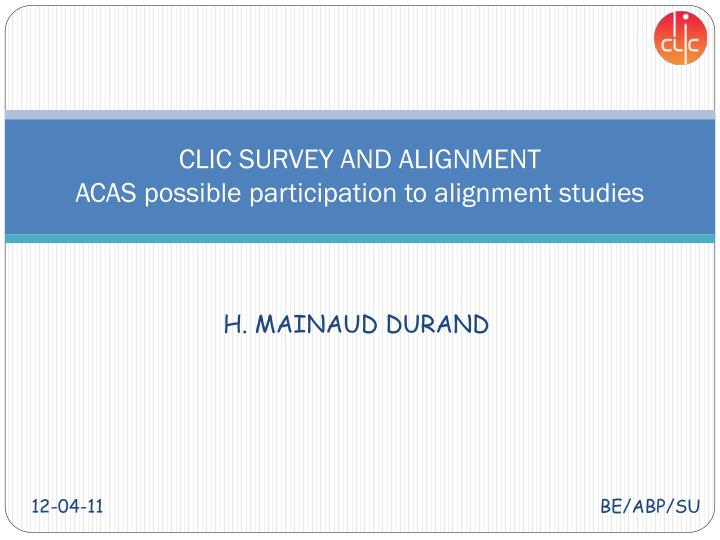 Clic survey and alignment acas possible participation to alignment studies
